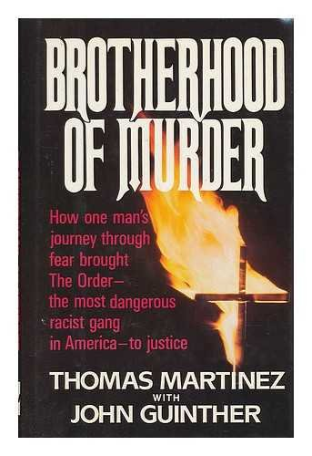 9780070406995: Brotherhood of Murder: How One Man's Journey Through Fear Brought the Order--The Most Dangerous Racist Gang in America--To Justice