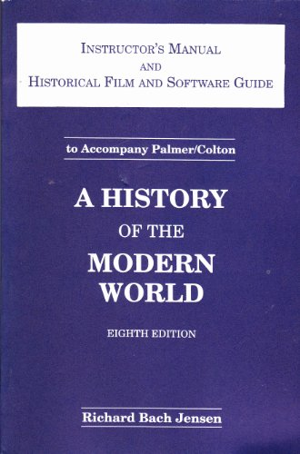 A History of the Modern World/Instructor's Manual and Historical Film and Software ...