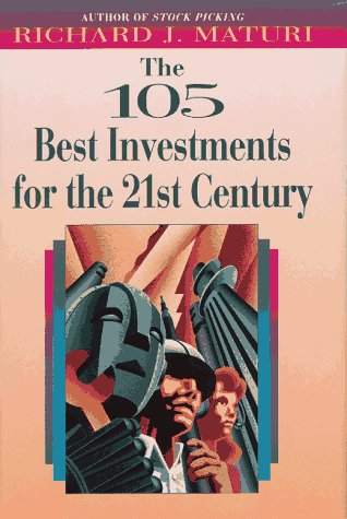The 105 Best Investments for the 21st Century: Maturi, Richard J. *SIGNED by author*