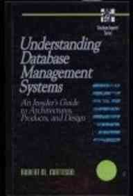 9780070409736: Understanding Database Management Systems: An Insider's Guide to Architectures, Products, and Design