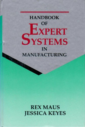 The Handbook of Expert Systems in Manufacturing: Maus, Rex