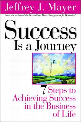 9780070411296: Success is a Journey: 7 Steps to Achieving Success in the Business of Life