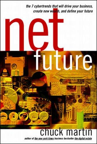 9780070411319: Net Future: The 7 Cybertrends That Will Drive Your Business, Create New Wealth, and Define Your Future
