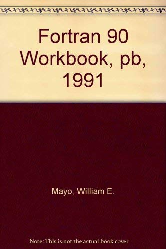 9780070411487: Fortran 90 Workbook, pb, 1991