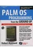 9780070411807: Palm Os Programming From The Ground Up: The Accelerated Track For Professional Programmers