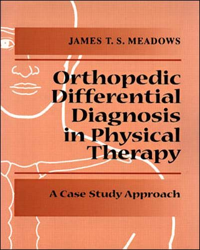 Orthopedic Differential Diagnosis in Physical Therapy: A: Meadows, James