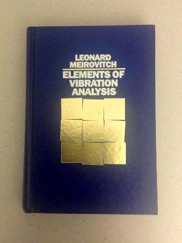 Elements of Vibration Analysis: Leonard Meirovitch