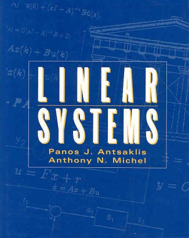 Linear Systems: Panos J. Antsaklis, Anthony N. Michel
