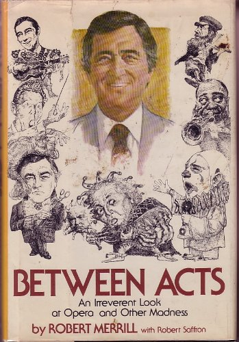 Between Acts, an Irreverent Look at Opera and Other Madness