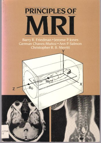 Principles of Mri: Friedman, Barry R.