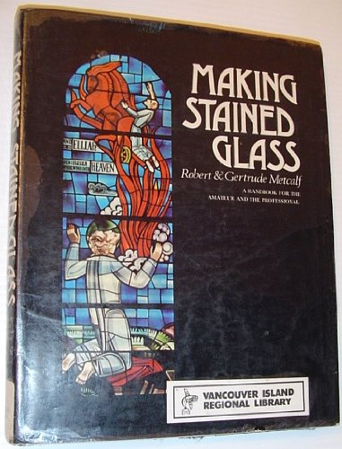 9780070416604: Making stained glass;: A handbook for the amateur and the professional