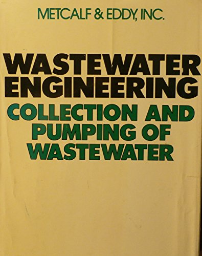 9780070416802: Wastewater Engineering: Collection and Pumping of Wastewater (Mcgraw-Hill Series in Water Resources and Environmental Engineering)
