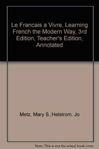 Le Français à Vivre: Learning French the Modern Way: Mary S. Metz, Jo Helstrom