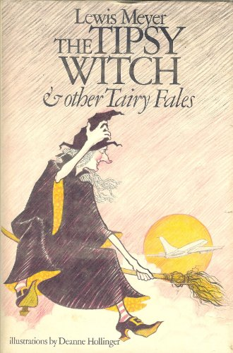 The Tipsy Witch and Other Tairy Fales: Meyer, Lewis