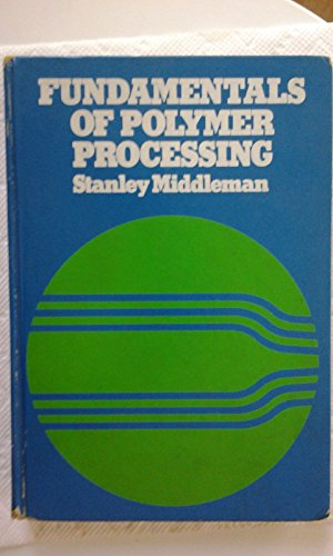 9780070418516: Fundamentals of Polymer Processing