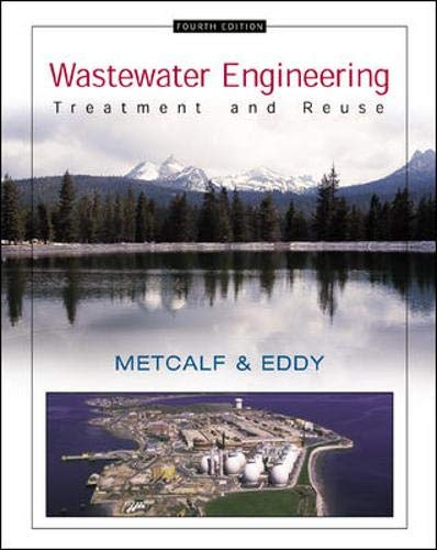 Wastewater Engineering: Treatment and Reuse (0070418780) by Tchobanoglous, George; Burton, Franklin L.; Stensel, H. David
