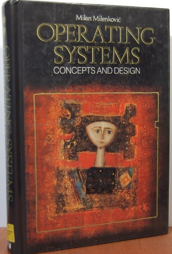 9780070419209: Operating Systems: Concepts and Design (McGraw-Hill computer science series)