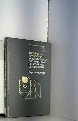 Theories of Management: Implications for Organizational Behavior: Miles, Raymond E.