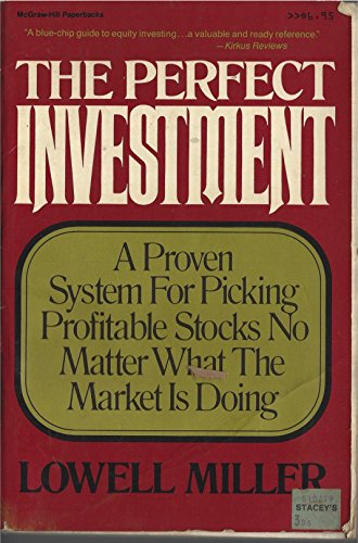 9780070419568: The Perfect Investment/a Proven System for Picking Profitable Stocks No Matter What the Market Is Doing