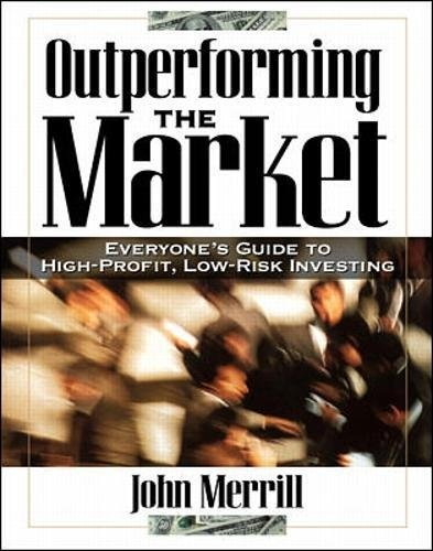 9780070419797: Outperforming the Market: Everyone's Guide to Higher-Profit, Lower-Risk Investing