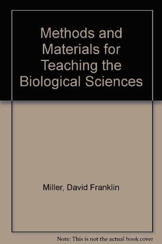 9780070419896: Methods and Materials for Teaching Biological Sciences; a Text and Source Book for Teachers in Training and in Service