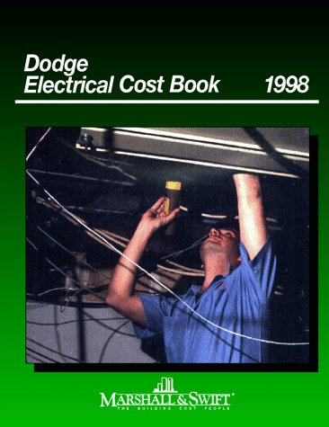 Dodge Electrical Cost Book 1998 (Marshall &: Marshall & Swift