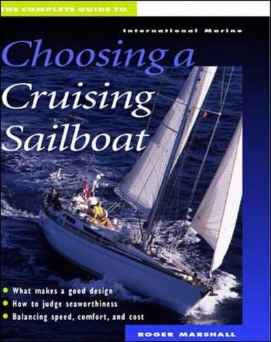 9780070419988: The Complete Guide to Choosing a Cruising Sailboat
