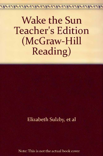 9780070421271: Wake the Sun Teacher's Edition (McGraw-Hill Reading)