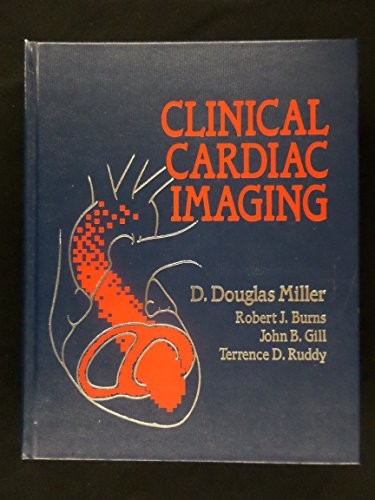 Clinical Cardiac Imaging: Miller, D. Douglas,