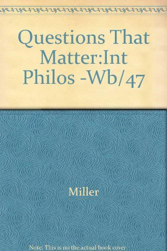 9780070421752: Questions That Matter: An Introduction to Philosophy