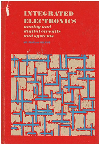9780070423152: Integrated Electronics: Analog and Digital Circuits and Systems (McGraw-Hill electrical and electronic engineering series)