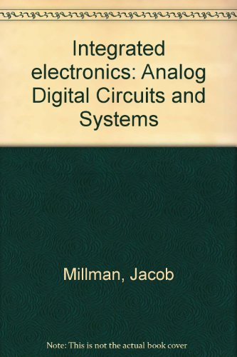 9780070423176: Integrated electronics: Analog Digital Circuits and Systems