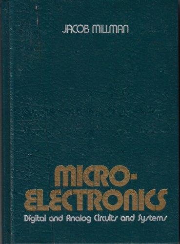 Microelectronics: Digital and Analog Circuits and Systems: Millman, Jacob