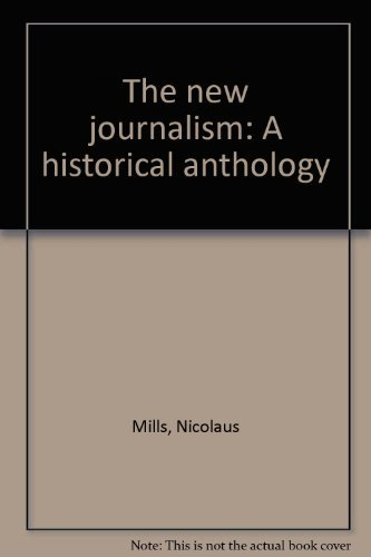 The new journalism: A historical anthology: Nicolaus Mills