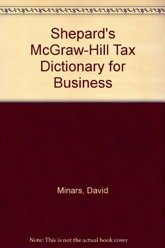 9780070423718: Shepard's McGraw-Hill Tax Dictionary for Business