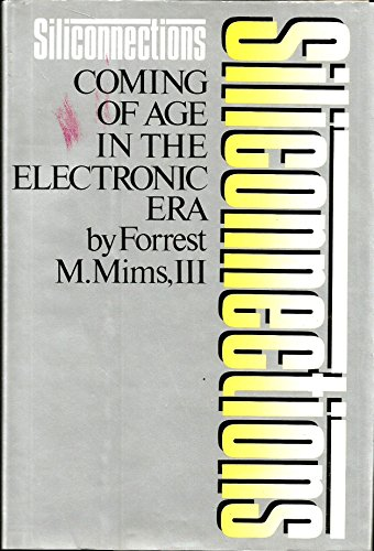 9780070424111: Siliconnections: Coming of Age in the Electronic Era