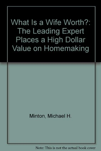 9780070424142: What Is a Wife Worth?: The Leading Expert Places a High Dollar Value on Homemaking