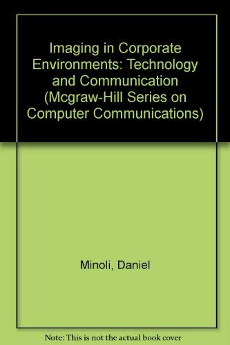 9780070425880: Imaging in Corporate Environments: Technology and Communication (Mcgraw-Hill Series on Computer Communications)