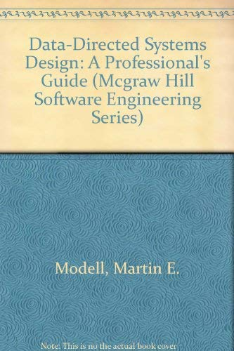 9780070426337: Data-Directed Systems Design: A Professional's Guide (Mcgraw Hill Software Engineering Series)