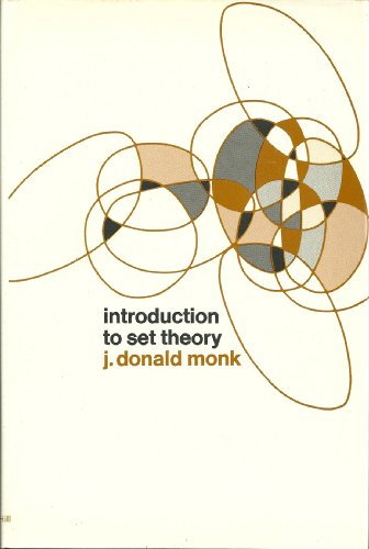 Introduction to Set Theory (International Series in: J. Donald Monk