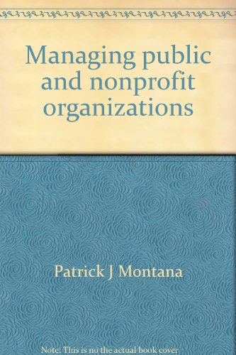 Managing public and nonprofit organizations: A results-oriented approach (College custom series): ...