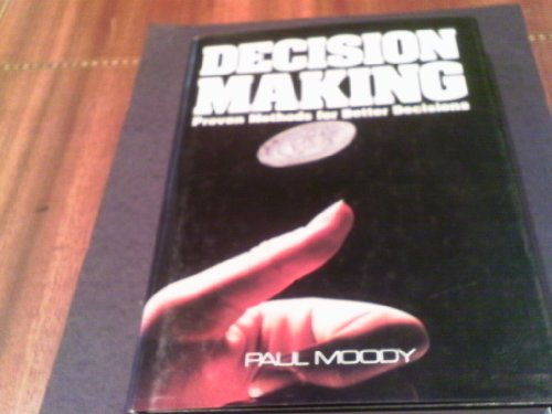 9780070428683: Decision Making: Proven Methods for Better Decisions