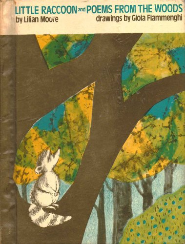 Little Raccoon and Poems from the Woods (0070429146) by Lilian Moore; Gioia Fiammenghi