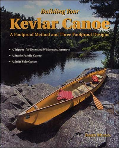 9780070430365: Building Your Kevlar Canoe: A Foolproof Method and Three Foolproof Designs