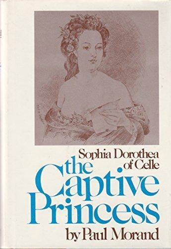 9780070430372: The captive princess: Sophia Dorothea of Celle