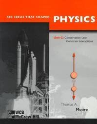 9780070430495: Six Ideas That Shaped Physics : Unit C : Conservation Laws Constrain Interactions
