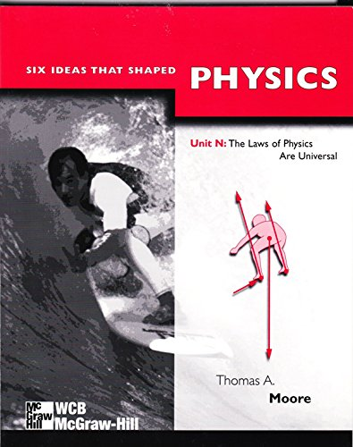 9780070430556: Six Ideas That Shaped Physics: Unit N : The Laws of Physics Are Universal