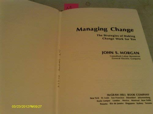 9780070431140: Managing Change: Strategies of Making Change Work for You
