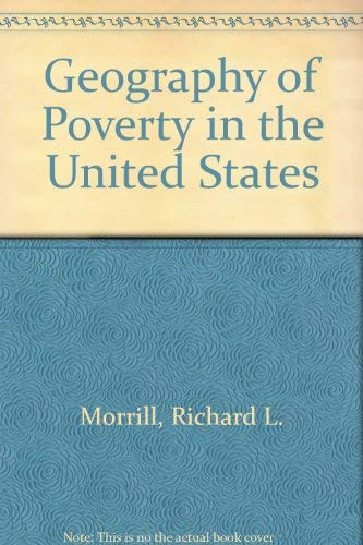 The Geography of Poverty in The United States: Morrill, Richard