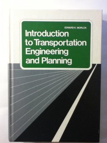 Introduction to Transportation Engineering and Planning: Morlok, Edward K.